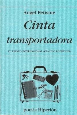 CINTA TRANSPORTADORA  - NUEVO LIBRO DEL ESCRITOR Y MUSICO ANGEL PETISME -